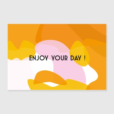Enjoy your day - Poster 90 x 60 cm