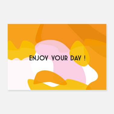 Day Enjoy your day - Poster 90 x 60 cm