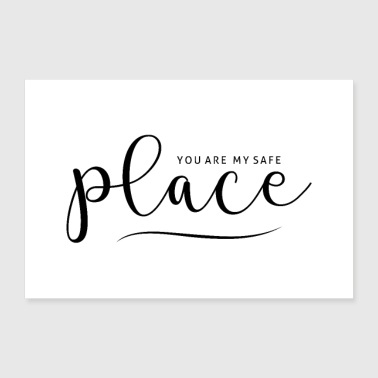 YOU ARE MY SAFE PLACE - Poster 90x60 cm
