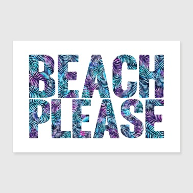 BEACH PLEASE IN WASSERFARBEN PALMEN - Poster 90x60 cm
