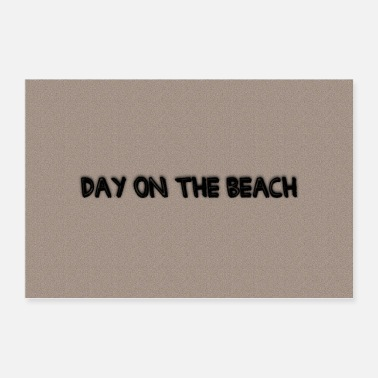 Day Day on the beach - Poster 90x60 cm