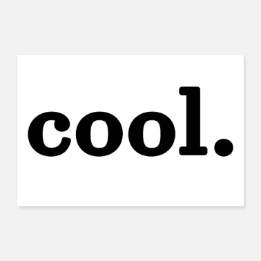 Cool cool. - Poster 90x60 cm