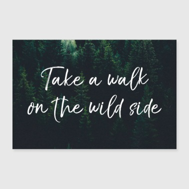 take walk wild side - Poster 90x60 cm