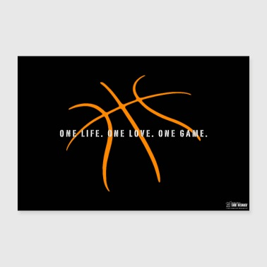Basketball One Life. One love. One Game. slogan - Poster 36 x 24 (90x60 cm)