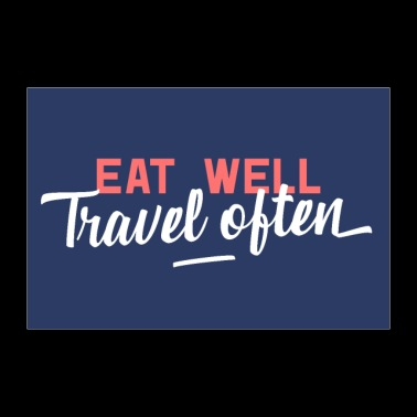 Eat Well Travel Often Poster - Poster 36 x 24 (90x60 cm)