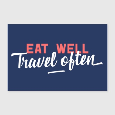 Eat Well Travel Often Poster - Poster 90x60 cm