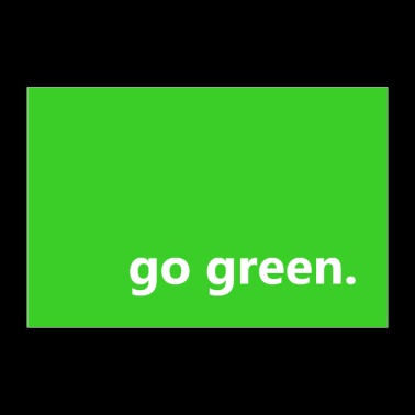 green - go green Environmental Vegan - Poster 36 x 24 (90x60 cm)