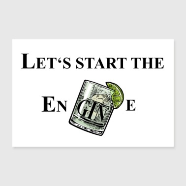 Lets start the enGINe (Gin Tonic) - Poster 30x20 cm