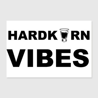 Hardcore Vibes (ordsprog, allusion) - Poster 30x20 cm