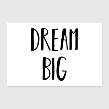 Dream big big dreams - 30x20 cm Poster