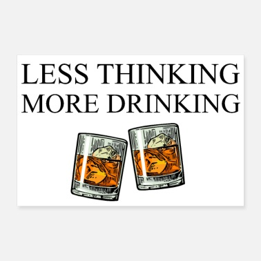 Drunkard Less Thinking More Drinking - Poster