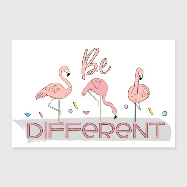 Different Special and happy flamingos - Be different - 30x20 cm Poster