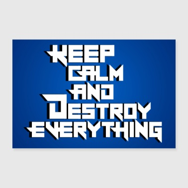 Keep Calm Keep Calm and Destroy Poster - 30x20 cm Poster