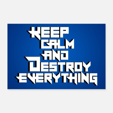 Calm Keep Calm and Destroy Poster - 30x20 cm Poster