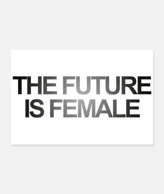 White Posters - THE FUTURE IS FEMALE - Posters white