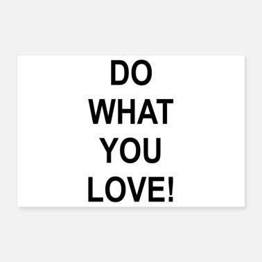Do What You DO WHAT YOU LOVE POSTER - Poster
