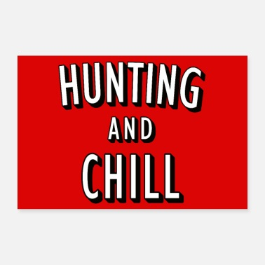 Hunting Hunting and Chill poster - Poster