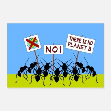 B There Is No Planet B | Ants Demo | poster - Poster