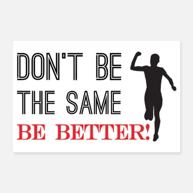 Same Do not Be The Same. Be Better. - Poster