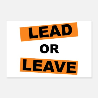 Lead Lead or Leave Motivation Quote - Poster