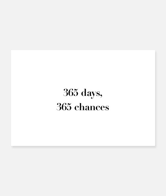 Inspiration Poster - 365 days 365 chances Statement Poster - Poster Weiß