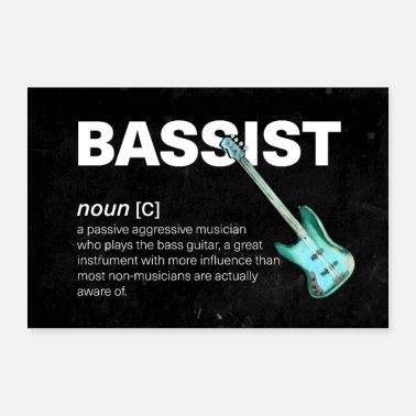 Bassist The Bassist - Musiker Humor Funny Definition - Poster