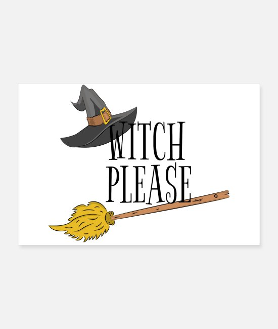 Witchcraft Posters - Witch Please Bitch please funny Halloween pun - Posters white