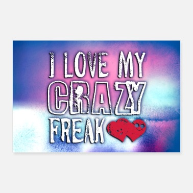I love my crazy freak: posters - Poster