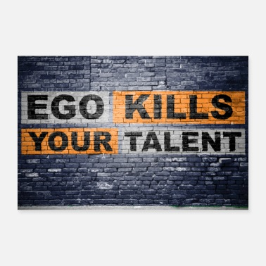 Ego Ego Kills Your Talent Graffiti poster - Poster