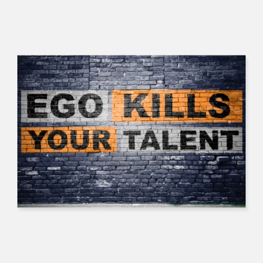 Ego Ego Kills Your Talent Graffiti affisch - Poster