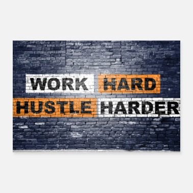 Worker Work Hard Hustle Harder sier bokstaver graffiti - Poster