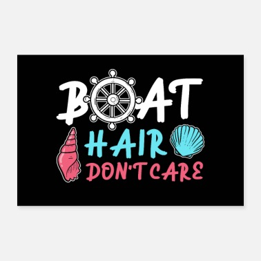 Motor Boat Boat Hair Dont Care Houseboat Boating Captain Gift - Poster