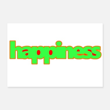 Happiness happiness. - Poster