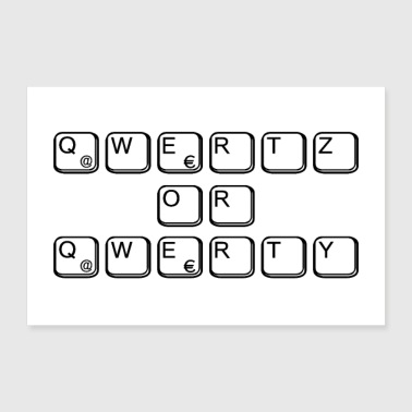 qwertz or qwerty for nerds & geeks - 30x20 cm Poster