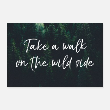 Take take walk wild side - Poster 60x40 cm