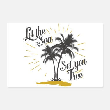Palmiers LET THE SEA SET YOU FREE Tee Shirts - Poster 60 x 40 cm