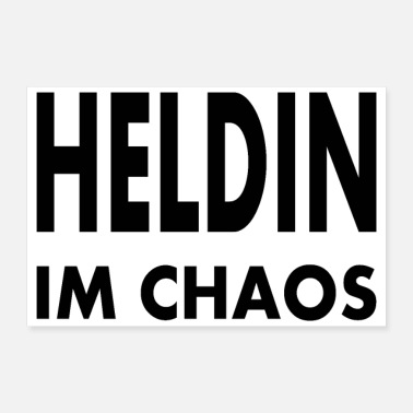 Chaos Heldin im Chaos - Poster 60x40 cm