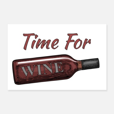 Wine Time for Wine - Poster 24 x 16 (60x40 cm)