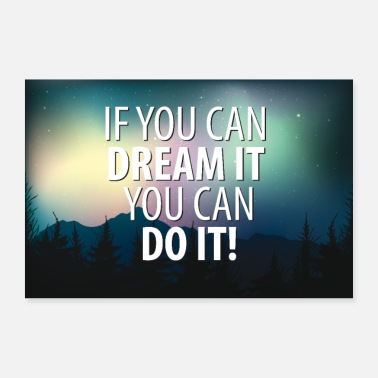 Motivation Motivation Poster If you can dream it you can do - Poster