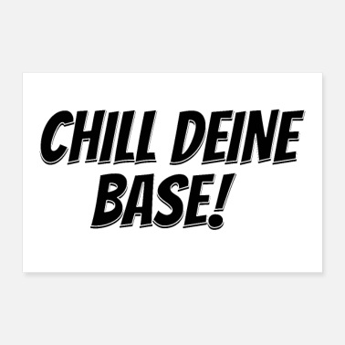 Bas Chill din base! - Poster 60x40 cm