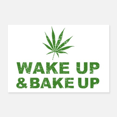 Up Wake up and Bake up - Poster