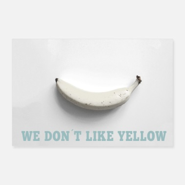 Banane Banane, we don´t like yellow, Geschenk - Poster