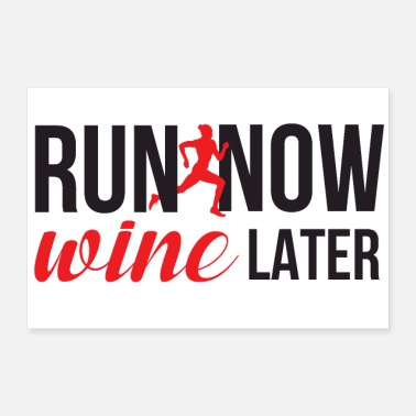 Funny Running Run Now. Wine Later. - Poster