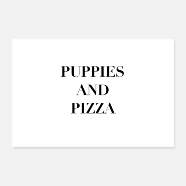 Tumblr Puppies and Pizza Statement Poster - Poster