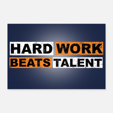 Worker Hard Work Beats Talent Motivation Citat - Poster