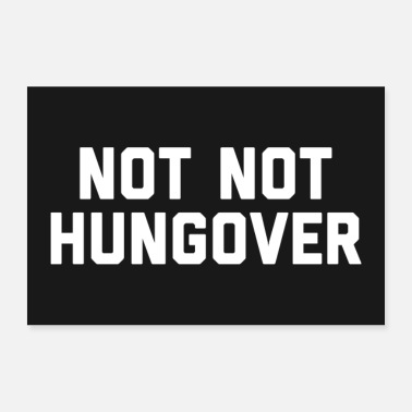 Not Not Hungover Funny Drinking Quote Juliste - Juliste