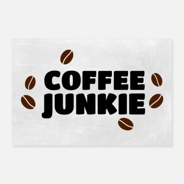 Coffee Bean Coffee junkie coffee beans - Poster