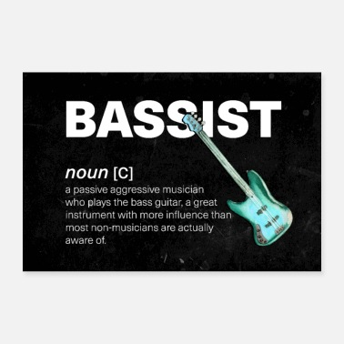 Band The Bassist - Musician Humor Funny Definition - Poster