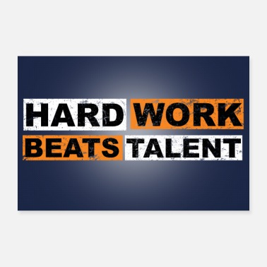 Worker Hard Work Beats Talent Motivation Quote - Poster