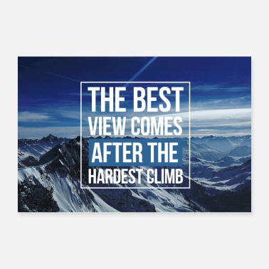 Workout Motivation best view comes after the hardest climb - Poster